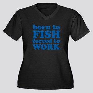 Born To Fish Forced To Work Women's Plus Size V-Ne