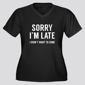 Sorry I'm Late Women's Plus Size V-Neck Dark T-Shi