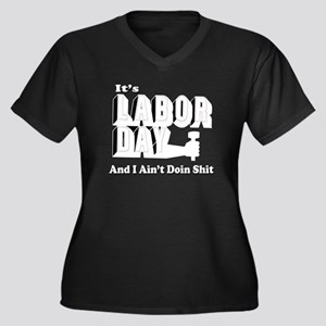 It's Labor Day & I Ain't Doin' Shit! Women's Plus