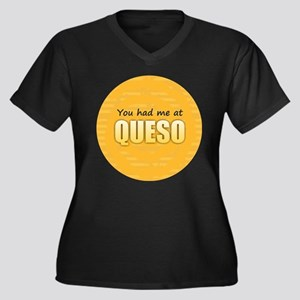 You Had Me at Queso Plus Size T-Shirt