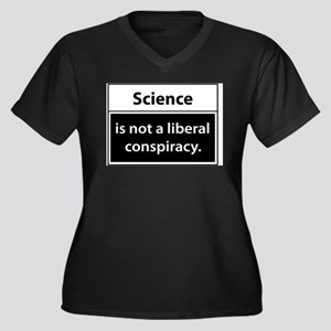 Science is not a liberal conspiracy Women's Plus S