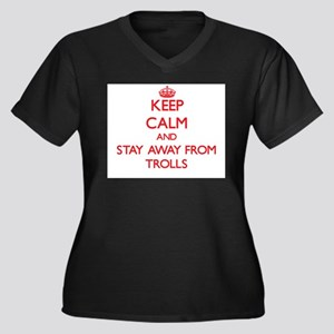 Keep calm and stay away from Trolls Plus Size T-Sh