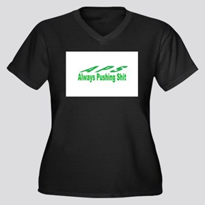 always pushing shit Plus Size T-Shirt