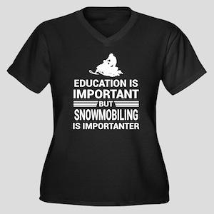 Education Important But Snowmobi Plus Size T-Shirt