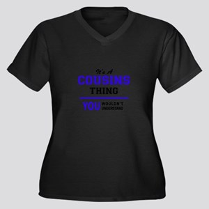 It's COUSINS thing, you wouldn't Plus Size T-Shirt