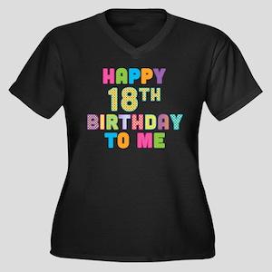 Happy 18th B-Day To Me Women's Plus Size V-Neck Da