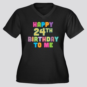 Happy 24th B-Day To Me Women's Plus Size V-Neck Da