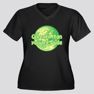 GREENER THAN YOU ARE DUDE Women's Plus Size V-Neck