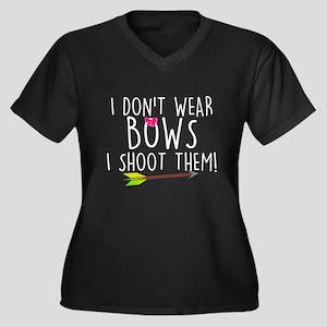 I Don't Wear Bows, I shoot them Plus Size T-Shirt
