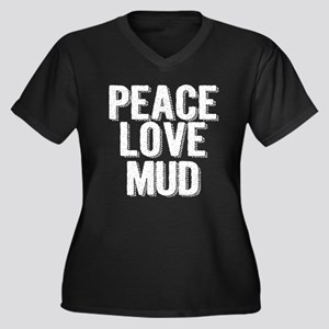 Peace, Love, Mud Plus Size T-Shirt