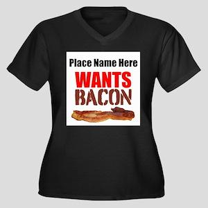 Wants Bacon Plus Size T-Shirt