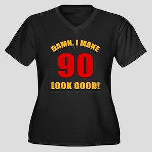 90 Looks Good! Women's Plus Size V-Neck Dark T-Shi