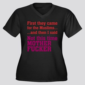 First they came for Muslims Plus Size T-Shirt