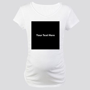 Black Background with Text. Maternity T-Shirt