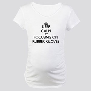 Keep Calm by focusing on Rubber Maternity T-Shirt