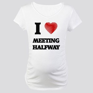 I Love Meeting Halfway Maternity T-Shirt