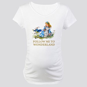 FOLLOW ME TO WONDERLAND Maternity T-Shirt