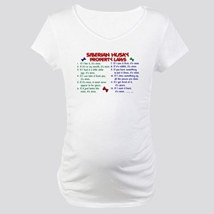 Siberian Husky Property Laws 2 Maternity T-Shirt