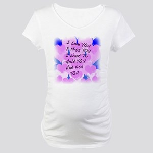 I LOVE U I MISS U Maternity T-Shirt