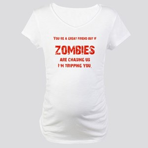 Zombies Chasing us! Maternity T-Shirt