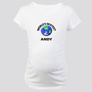World's Okayest Andy Maternity T-Shirt