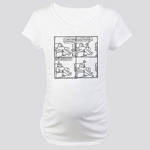The Attention-Seeker... Maternity T-Shirt