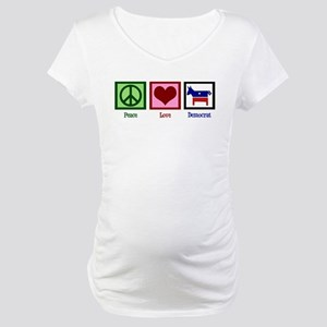 Peace Love Democrat Maternity T-Shirt