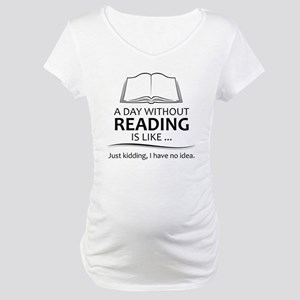 Gifts for Readers Maternity T-Shirt