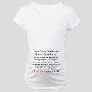 Fourth Amendment Maternity T-Shirt