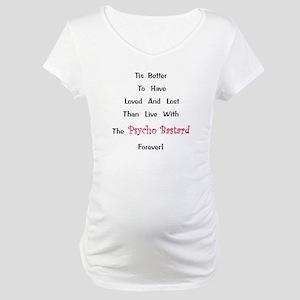 Psycho Bastard Gift Maternity T-Shirt