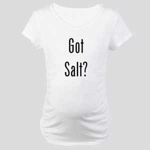 Got Salt? Black Maternity T-Shirt