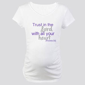 Trust in the Lord Maternity T-Shirt