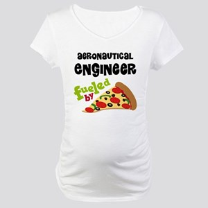 Aeronautical engineer Fueled By Pizza Maternity T-