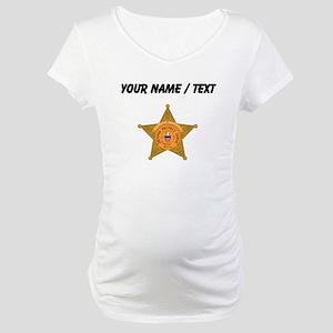 Deputy Sheriff Badge (Custom) Maternity T-Shirt