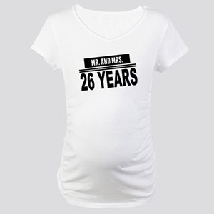 Mr. And Mrs. 26 Years Maternity T-Shirt