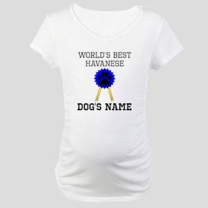 Worlds Best Havanese (Custom) Maternity T-Shirt