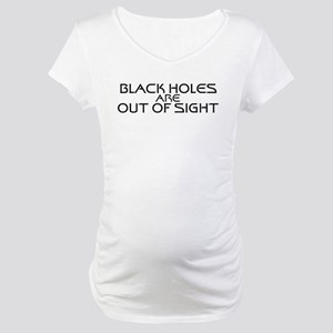 Black Holes Are Out Of Sight - Black Maternity T-S