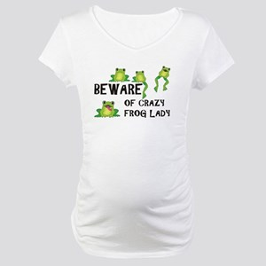 Beware of Crazy Frog Lady Maternity T-Shirt