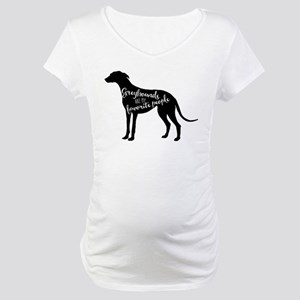Greyhounds are my favorite peopl Maternity T-Shirt