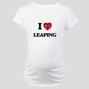 I Love Leaping Maternity T-Shirt
