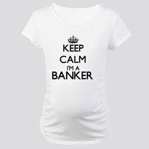 Keep calm I'm a Banker Maternity T-Shirt