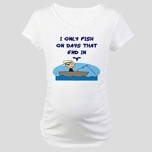 Fishing Days Maternity T-Shirt