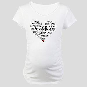 Adoption words heart Maternity T-Shirt
