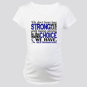 ALS HowStrongWeAre Maternity T-Shirt