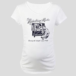 The Mainstream Media Maternity T-Shirt