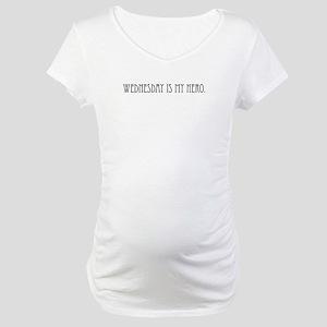 Wednesday is my Hero Maternity T-Shirt