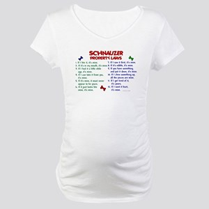 Schnauzer Property Laws 2 Maternity T-Shirt
