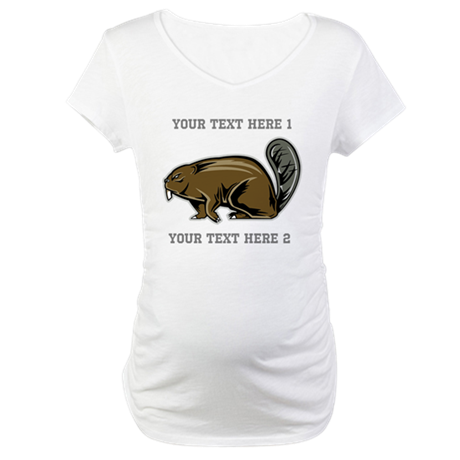 Beaver. With Text. Maternity T-Shirt