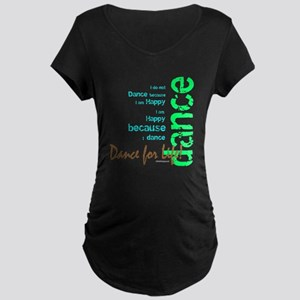 dance for life 1 Maternity T-Shirt