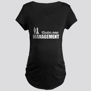 Under New Management Maternity T-Shirt